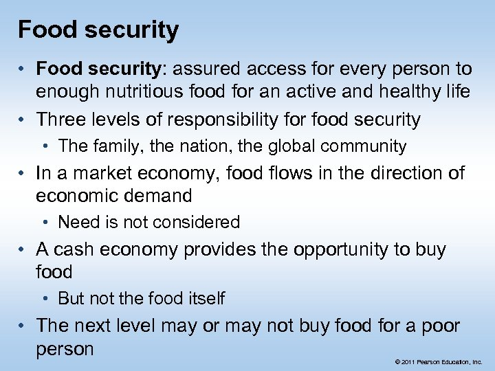 Food security • Food security: assured access for every person to enough nutritious food