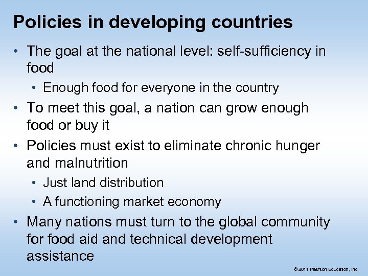 Policies in developing countries • The goal at the national level: self-sufficiency in food