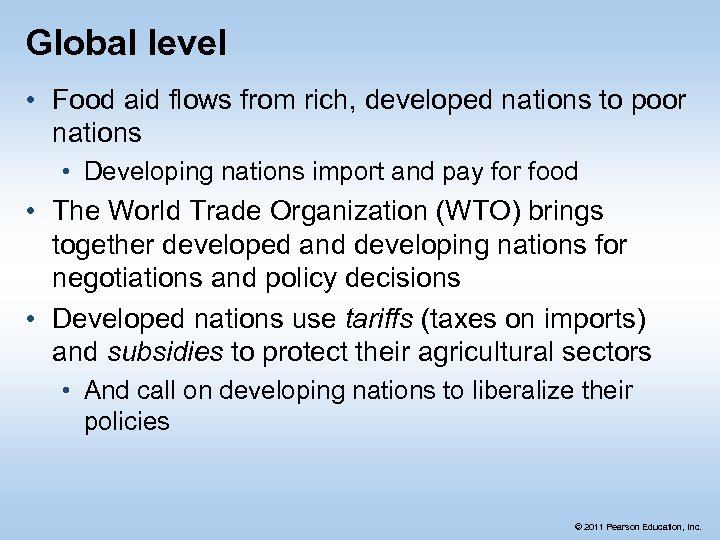 Global level • Food aid flows from rich, developed nations to poor nations •