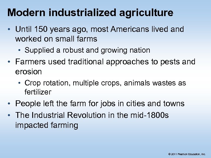 Modern industrialized agriculture • Until 150 years ago, most Americans lived and worked on