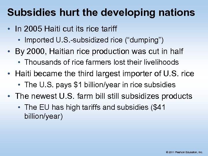 Subsidies hurt the developing nations • In 2005 Haiti cut its rice tariff •