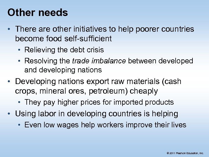 Other needs • There are other initiatives to help poorer countries become food self-sufficient