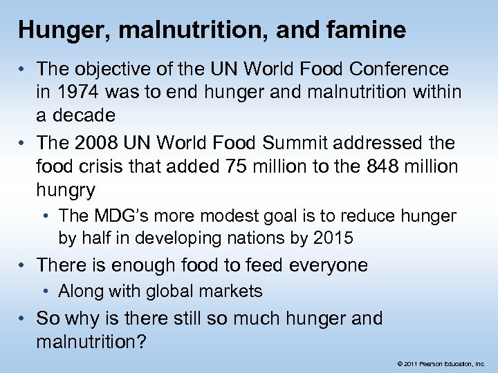 Hunger, malnutrition, and famine • The objective of the UN World Food Conference in
