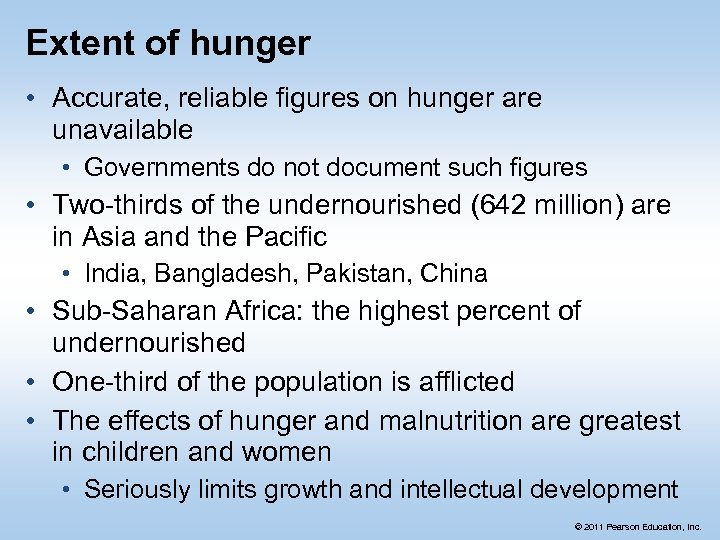 Extent of hunger • Accurate, reliable figures on hunger are unavailable • Governments do