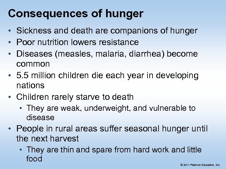 Consequences of hunger • Sickness and death are companions of hunger • Poor nutrition