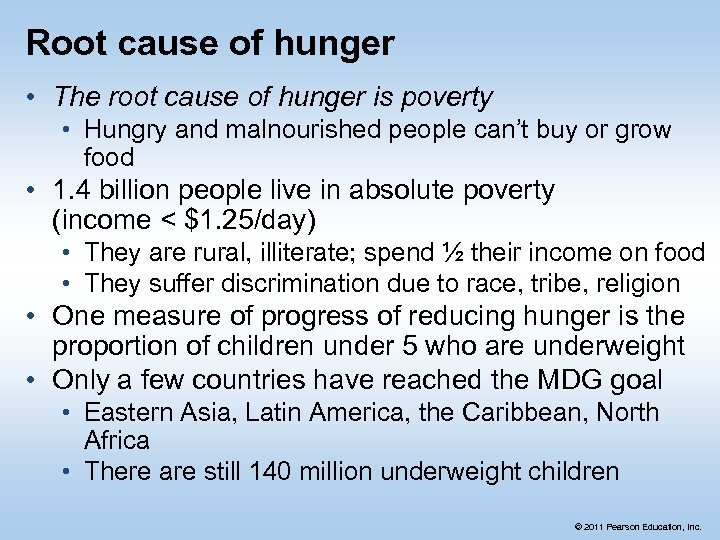 Root cause of hunger • The root cause of hunger is poverty • Hungry