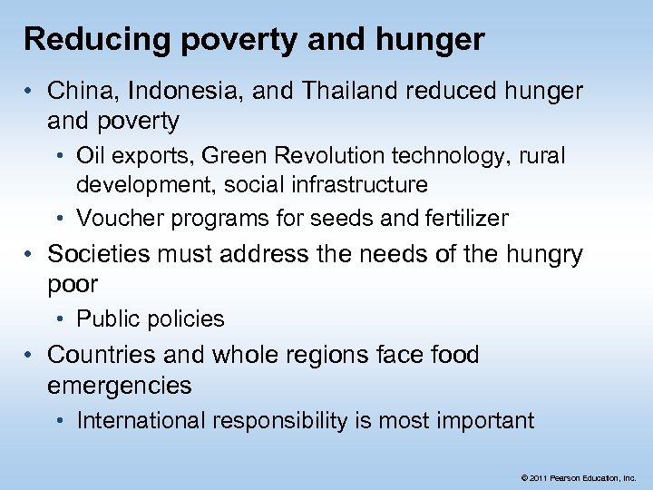 Reducing poverty and hunger • China, Indonesia, and Thailand reduced hunger and poverty •