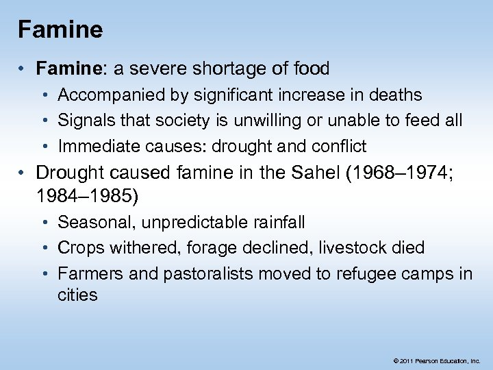 Famine • Famine: a severe shortage of food • Accompanied by significant increase in