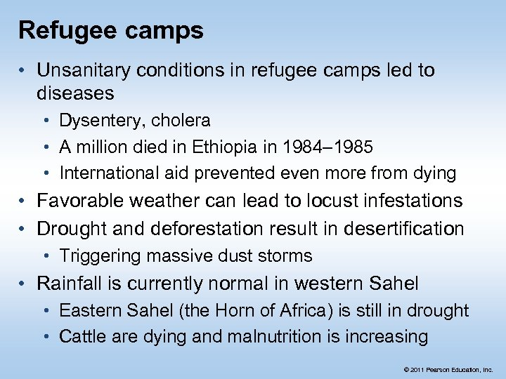 Refugee camps • Unsanitary conditions in refugee camps led to diseases • Dysentery, cholera