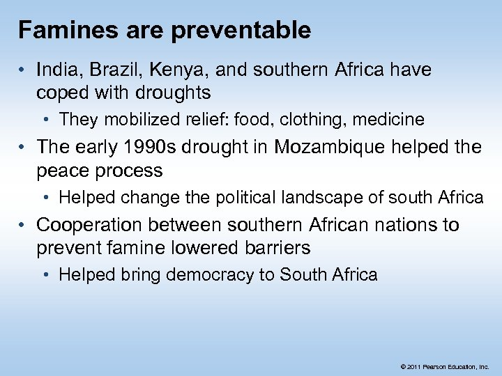 Famines are preventable • India, Brazil, Kenya, and southern Africa have coped with droughts