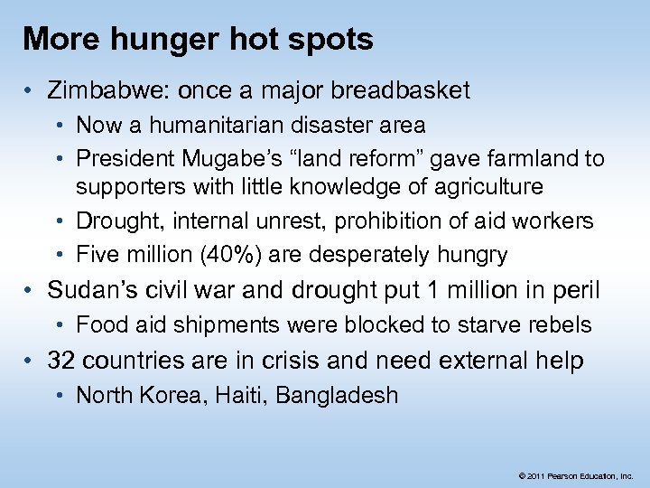 More hunger hot spots • Zimbabwe: once a major breadbasket • Now a humanitarian