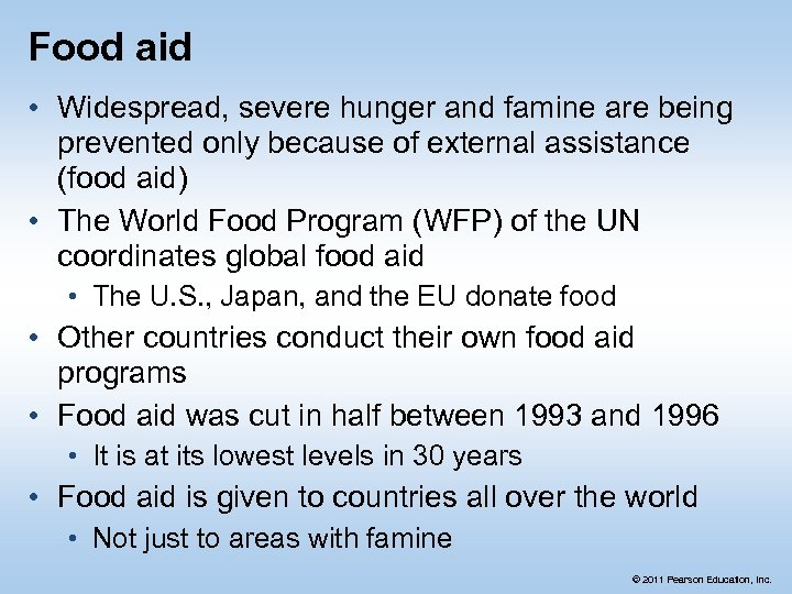 Food aid • Widespread, severe hunger and famine are being prevented only because of