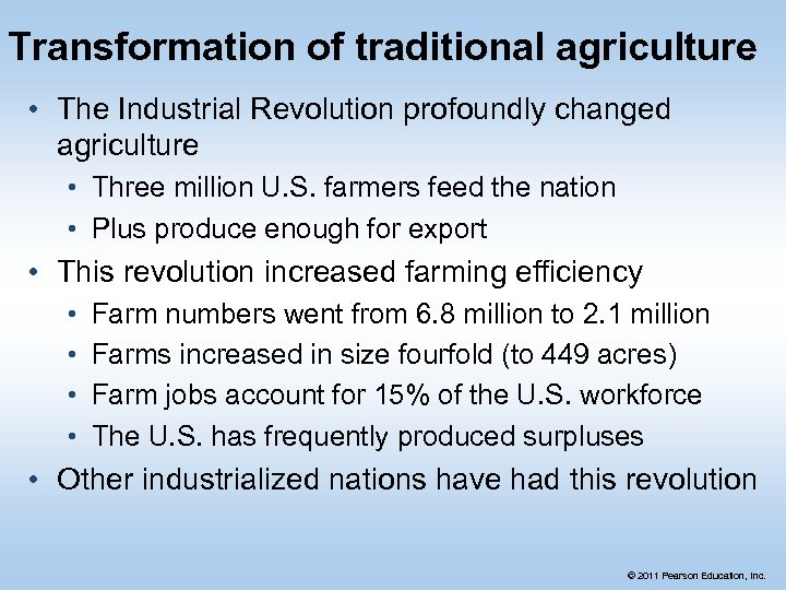 Transformation of traditional agriculture • The Industrial Revolution profoundly changed agriculture • Three million