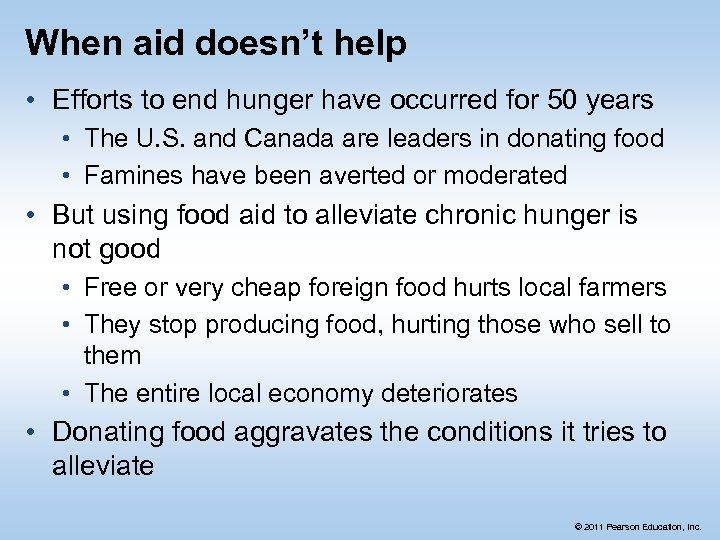 When aid doesn't help • Efforts to end hunger have occurred for 50 years