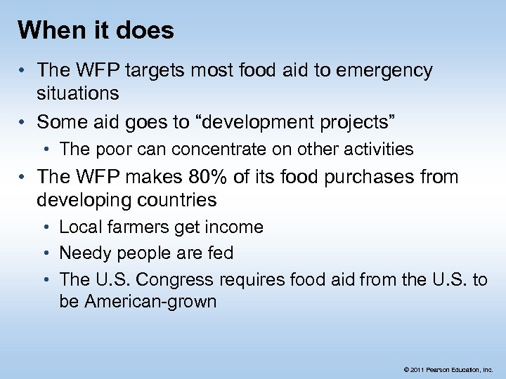 When it does • The WFP targets most food aid to emergency situations •