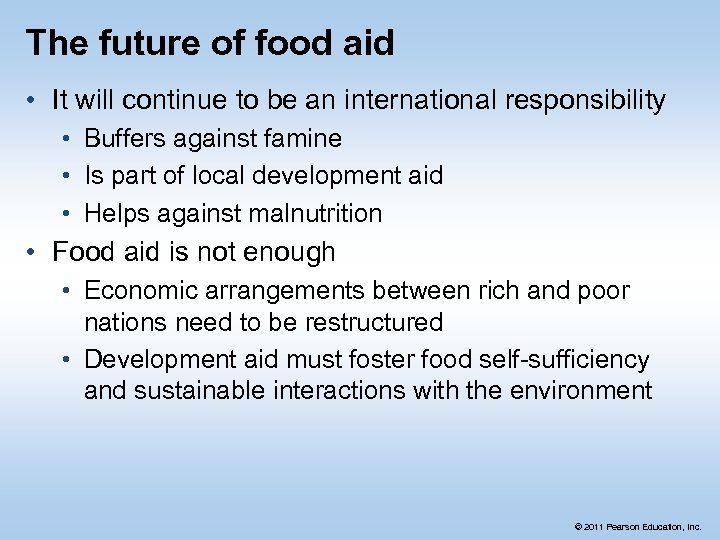 The future of food aid • It will continue to be an international responsibility