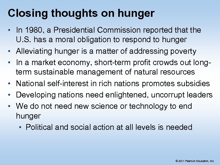 Closing thoughts on hunger • In 1980, a Presidential Commission reported that the U.