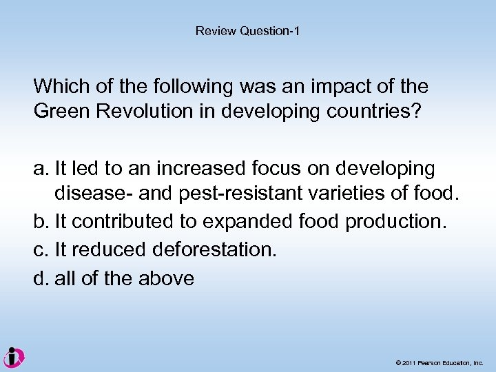 Review Question-1 Which of the following was an impact of the Green Revolution in