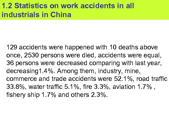 1. 2 Statistics on work accidents in all industrials in China 129 accidents were