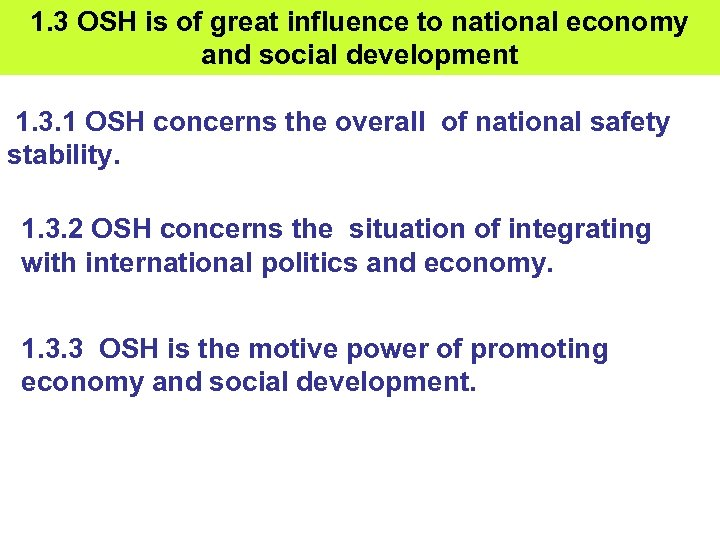 1. 3 OSH is of great influence to national economy and social development 1.