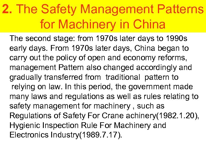 2. The Safety Management Patterns for Machinery in China The second stage: from 1970