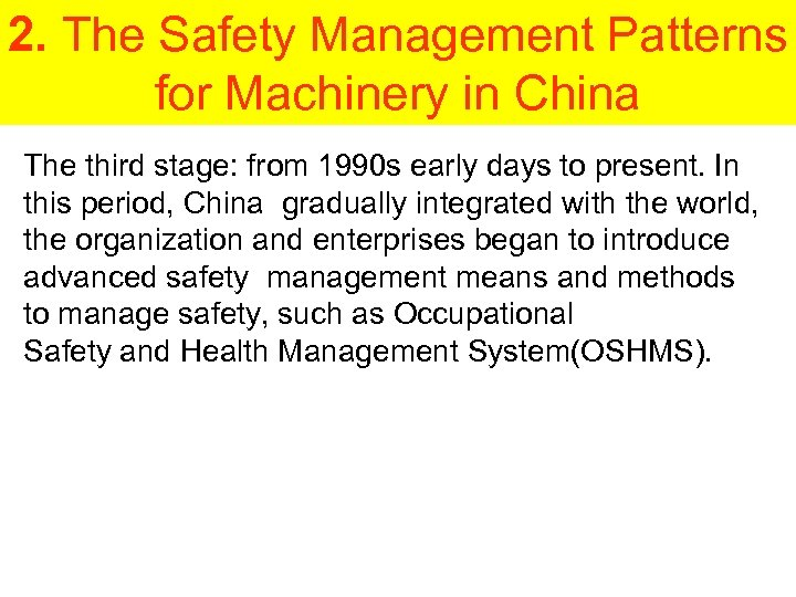 2. The Safety Management Patterns for Machinery in China The third stage: from 1990