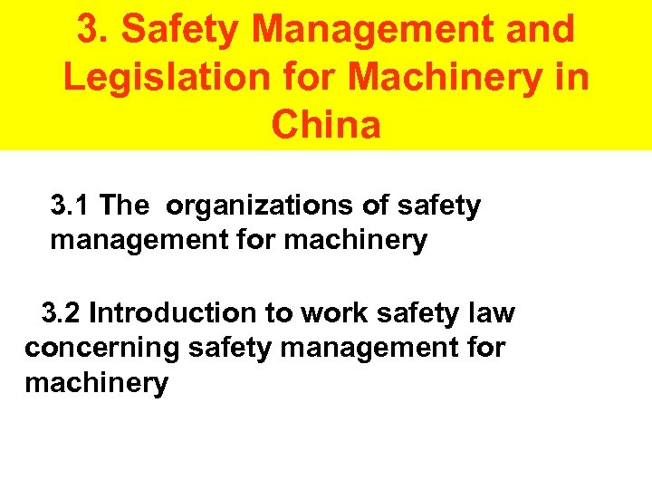 3. Safety Management and Legislation for Machinery in China 3. 1 The organizations of