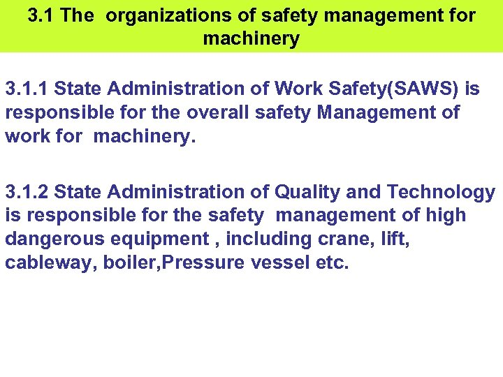 3. 1 The organizations of safety management for machinery 3. 1. 1 State Administration