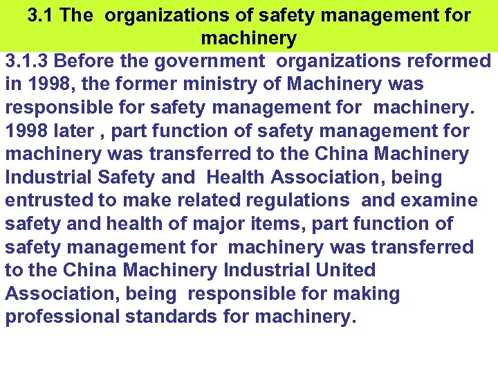 3. 1 The organizations of safety management for machinery 3. 1. 3 Before the