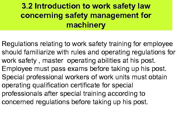 3. 2 Introduction to work safety law concerning safety management for machinery Regulations relating