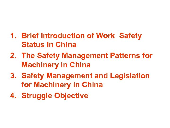 1. Brief Introduction of Work Safety Status In China 2. The Safety Management Patterns