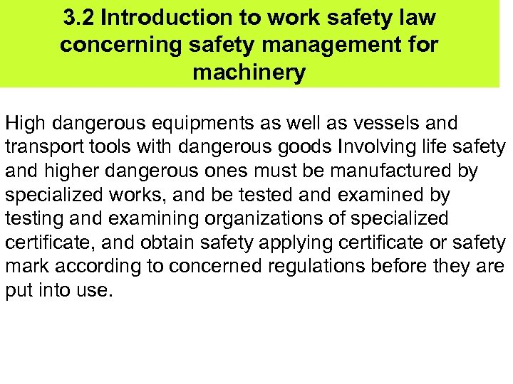 3. 2 Introduction to work safety law concerning safety management for machinery High dangerous