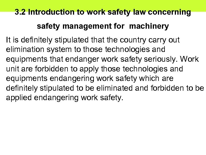 3. 2 Introduction to work safety law concerning safety management for machinery It is
