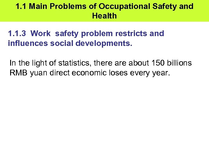 1. 1 Main Problems of Occupational Safety and Health 1. 1. 3 Work safety