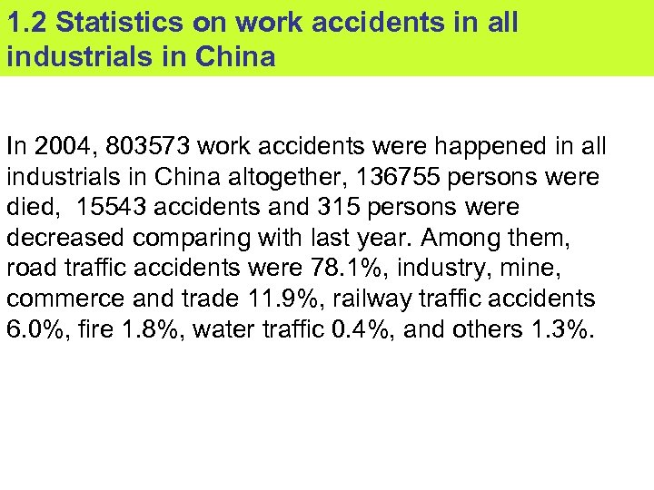 1. 2 Statistics on work accidents in all industrials in China In 2004, 803573