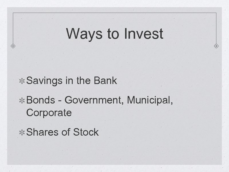 Ways to Invest Savings in the Bank Bonds - Government, Municipal, Corporate Shares of