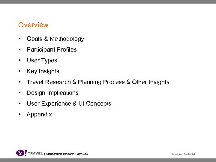 Overview • Goals & Methodology • Participant Profiles • User Types • Key Insights