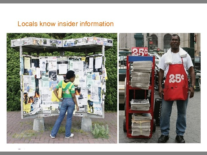 Locals know insider information | Ethnographic Research: : May 2007 Yahoo! Inc. . Confidential