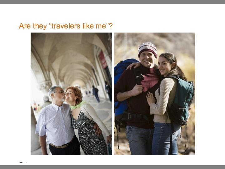 """Are they """"travelers like me""""? 