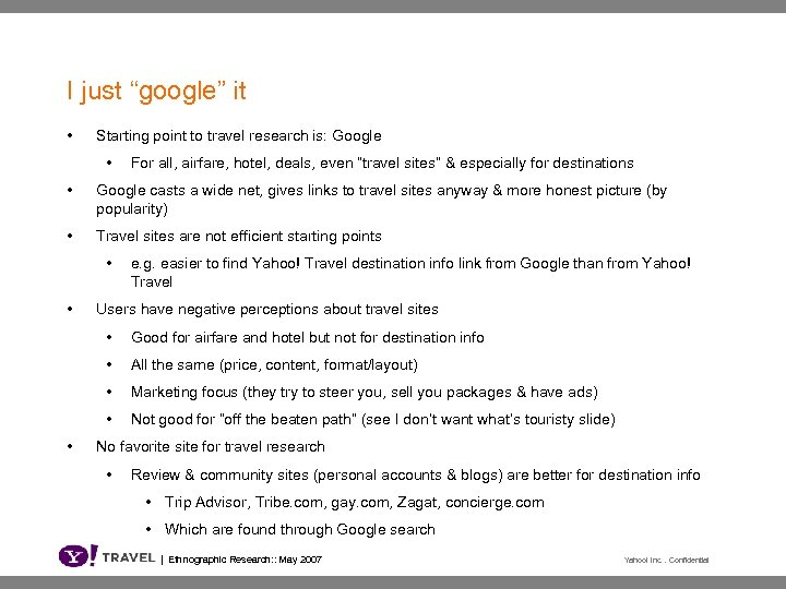 """I just """"google"""" it • Starting point to travel research is: Google • For"""