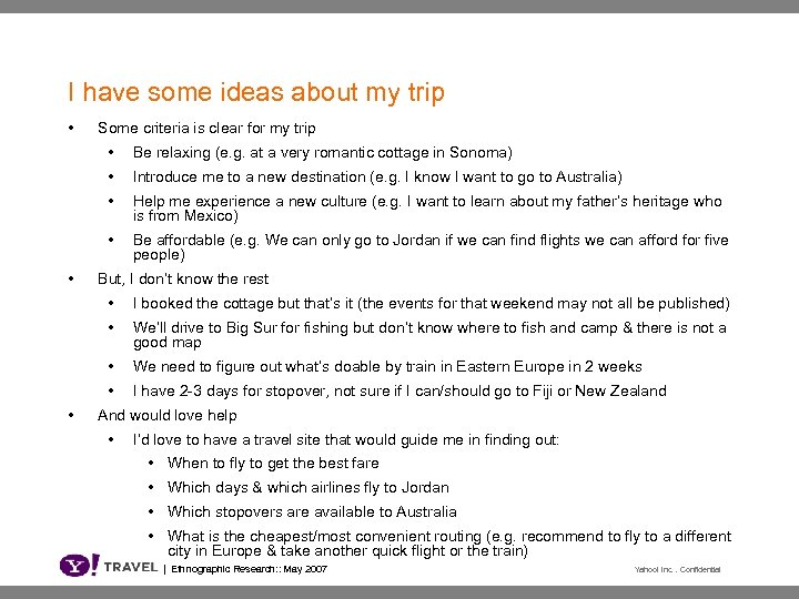 I have some ideas about my trip • Some criteria is clear for my