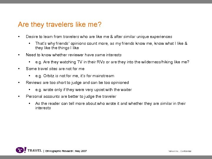 Are they travelers like me? • Desire to learn from travelers who are like