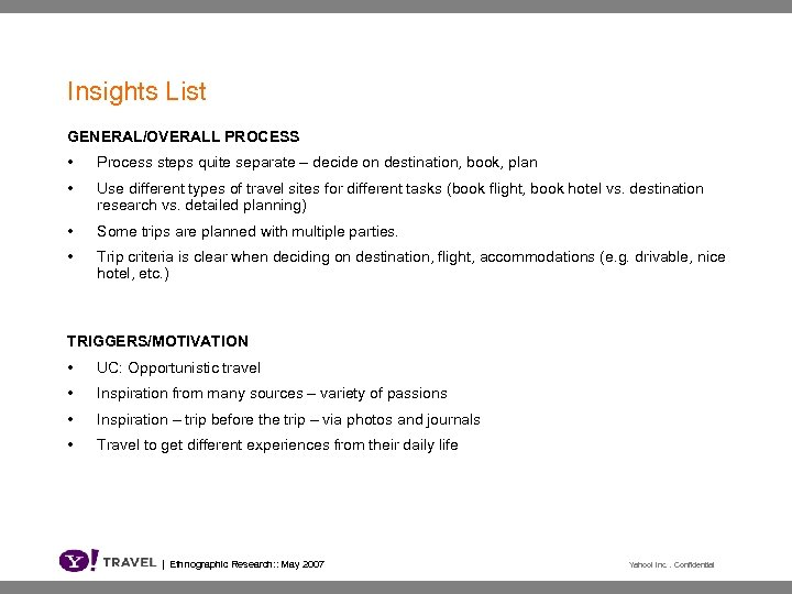 Insights List GENERAL/OVERALL PROCESS • Process steps quite separate – decide on destination, book,