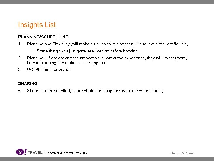 Insights List PLANNING/SCHEDULING 1. Planning and Flexibility (will make sure key things happen, like
