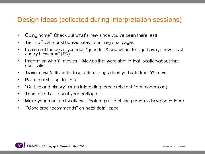 Design Ideas (collected during interpretation sessions) • Going home? Check out what's new since