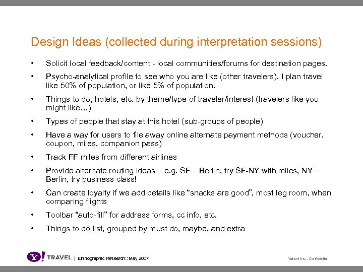 Design Ideas (collected during interpretation sessions) • Solicit local feedback/content - local communities/forums for