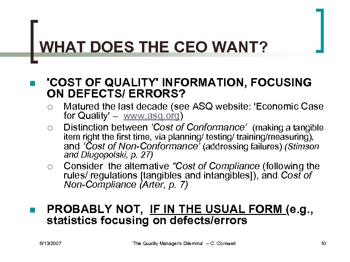 WHAT DOES THE CEO WANT? n 'COST OF QUALITY' INFORMATION, FOCUSING ON DEFECTS/ ERRORS?