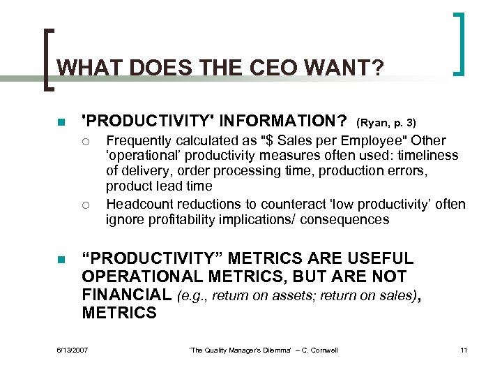 WHAT DOES THE CEO WANT? n 'PRODUCTIVITY' INFORMATION? ¡ ¡ n (Ryan, p. 3)
