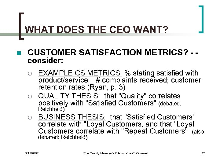 WHAT DOES THE CEO WANT? n CUSTOMER SATISFACTION METRICS? - consider: ¡ ¡ EXAMPLE