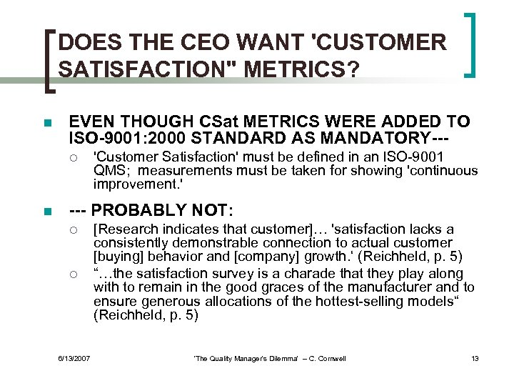 DOES THE CEO WANT 'CUSTOMER SATISFACTION'' METRICS? n EVEN THOUGH CSat METRICS WERE ADDED